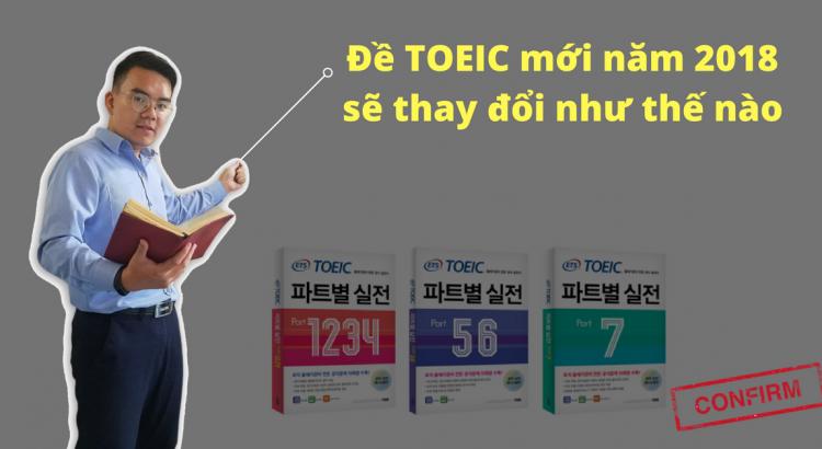 De TOEIC Moi Nam 2018 Se Thay Doi NTN - Featured Image