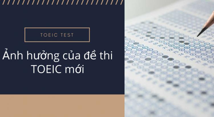 Ảnh hưởng của đề thi TOEIC mới (1)